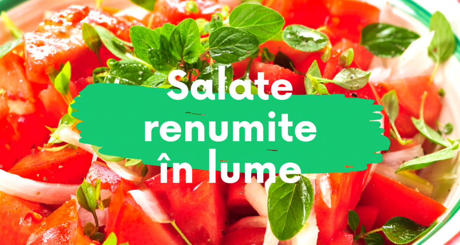 Salate Renumite In Lume